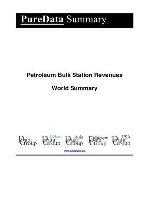 cover image of Petroleum Bulk Station Revenues World Summary
