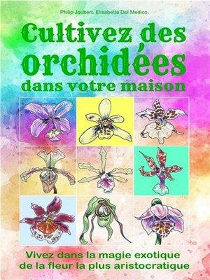 cover image of Cultivez des orchidées dans votre maison.