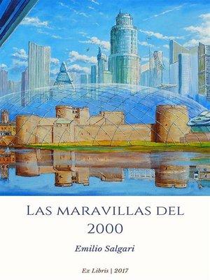 cover image of Las maravillas del 2000