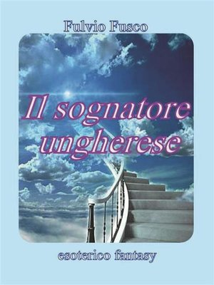 cover image of Il sognatore ungherese