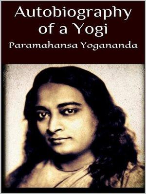 Autobiography of a yogi by paramahansa yogananda overdrive autobiography of a yogi by paramahansa yogananda ebook fandeluxe Images