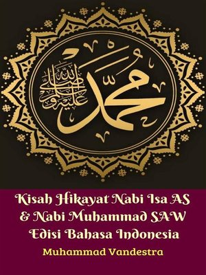 cover image of Kisah Hikayat Nabi Isa AS & Nabi Muhammad SAW Edisi Bahasa Indonesia