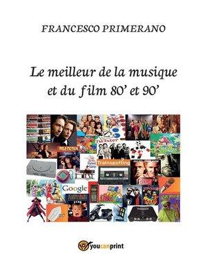 cover image of Le meilleur de la musique et du film 80' et 90'