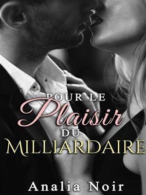 cover image of Pour le plaisir du Milliardaire
