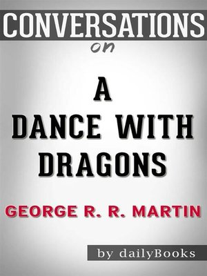 cover image of A Dance with Dragons (A Song of Ice and Fire)--by George R. R. Martin | Conversation Starters