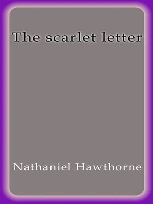 a literary analysis of the puritan women in the scarlet letter by nathaniel hawthorne In the novel the scarlet letter, written by nathaniel hawthrone, it tells about the early days of the american colonization by the puritans hawthrone present the this double standard commonly used for women and men greatly helped the feminist cause because it was a literary piece, it was available to all this helped.