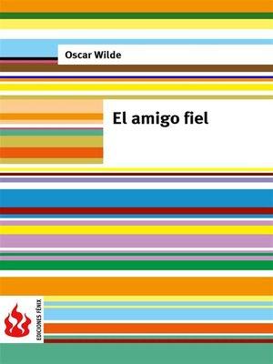 cover image of El amigo fiel (low cost). Edición limitada