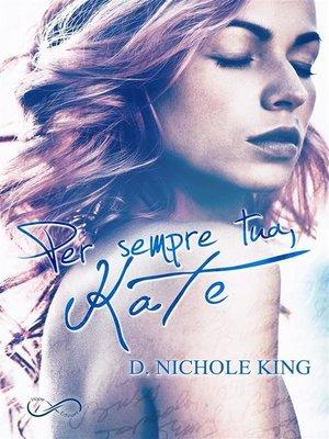 cover image of Per sempre tua, Kate