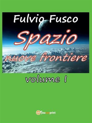 cover image of Spazio nuove frontiere. Volume 1