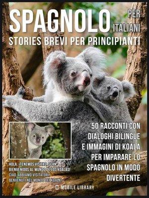 cover image of Spagnolo Per Italiani (Stories Brevi Per Principianti)