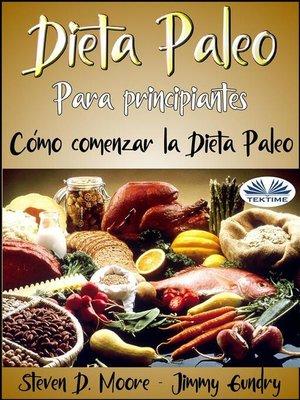 cover image of Dieta Paleo Para Principiantes--Cómo Comenzar La Dieta Paleo