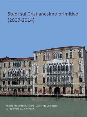 cover image of Studi sul Cristianesimo Primitivo (2007-2014)