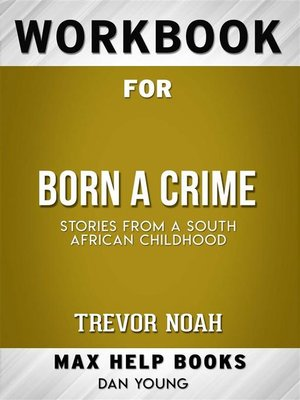 cover image of Workbook for Born a Crime--Stories from a South African Childhood by Trevor Noah