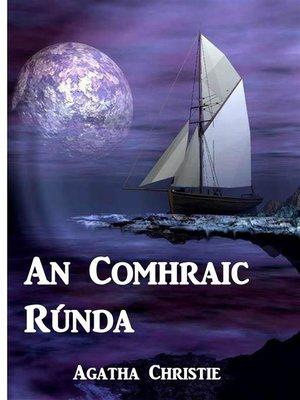 cover image of An Comhraic Rúnda