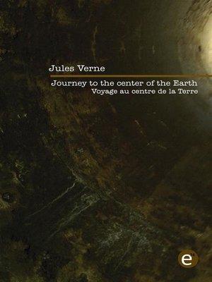 cover image of Journey to the center of the Earth/Voyage au centre de la Terre (Bilingual edition/Édition bilingue)
