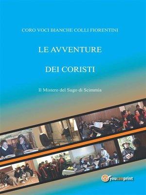 cover image of Le avventure dei coristi 1--Il mistero del sugo di scimmia