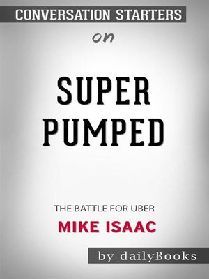 cover image of Super Pumped--The Battle for Uber byMike Isaac--Conversation Starters