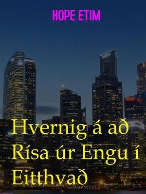 cover image of Hvernig á að Rísa úr Engu í Eitthvað