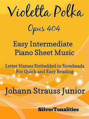 cover image of Violetta Polka Opus 404 Easy Intermediate Piano Sheet Music