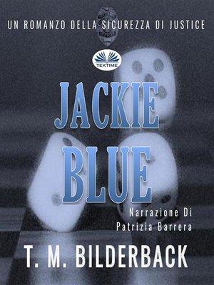 cover image of Jackie Blue--Un Romanzo Della Sicurezza Di Justice