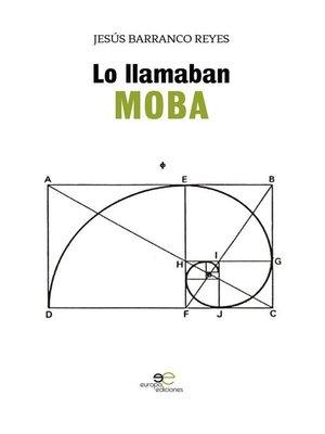 cover image of Lo llamaban Moba