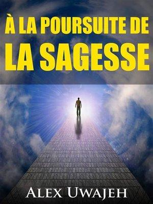 cover image of À La Poursuite De La Sagesse