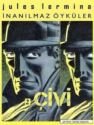 cover image of İnanılmaz Öyküler II. Bölüm--ÇİVİ