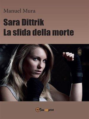 cover image of Sara Dittrik--La sfida della morte
