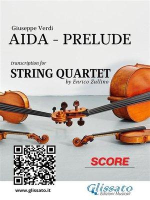 cover image of Aida (prelude) String Quartet--Score & Parts