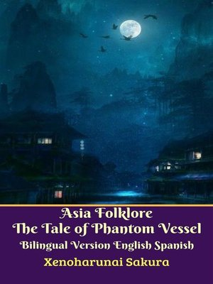 cover image of Asia Folklore the Tale of Phantom Vessel Bilingual Version English Spanish
