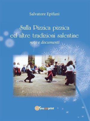 cover image of Sulla pizzica pizzica ed altre tradizioni salentine