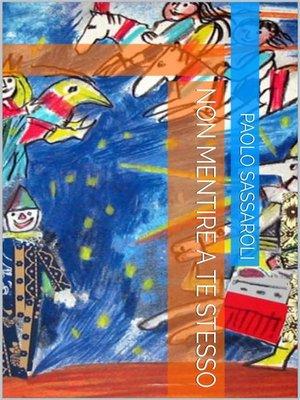 cover image of Non mentire a te stesso