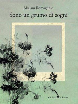 cover image of Sono un grumo di sogni