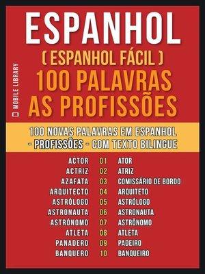 cover image of Espanhol ( Espanhol Fácil ) 100 Palavras--As Profissões
