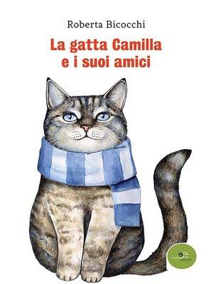 cover image of La gatta Camilla e i suoi amici
