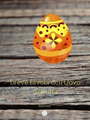 cover image of Breve favola dell'Uovo di Ruha