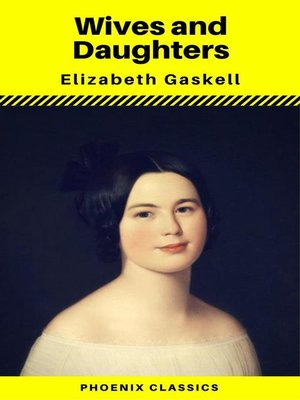 cover image of Wives and Daughters by Elizabeth Gaskell (Phoenix Classics)