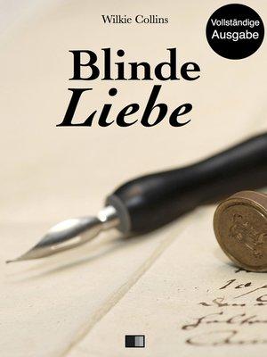 cover image of Blinde Liebe (Vollständige Ausgabe)