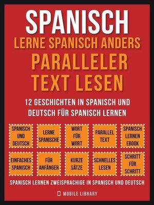 cover image of Spanisch--Lerne Spanisch Anders Paralleler Text Lesen (Vol 1)