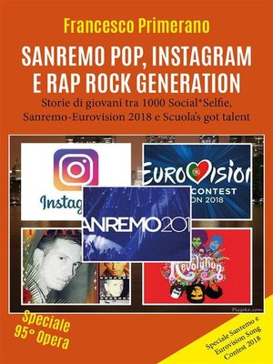 cover image of Sanremo, pop, Instagram e rap, Rock Generation. Storie di giovani tra 1000 Social, Selfie, Sanremo-Eurovision 2018 e Scuola's got talent