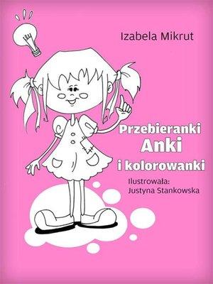 cover image of Przebieranki Anki i kolorowanki