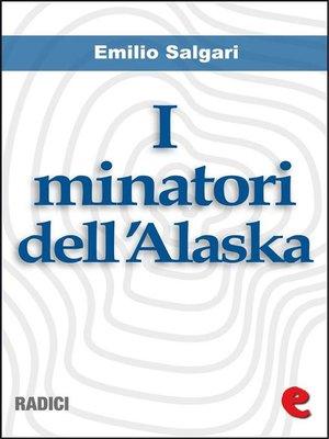 cover image of I Minatori dell'Alaska