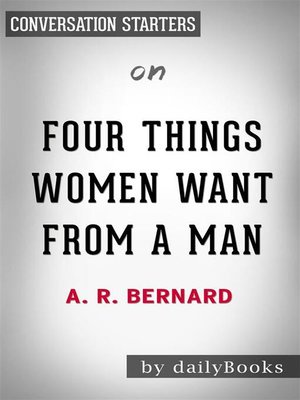 cover image of Four Things Women Want from a Man--by A. R. Bernard | Conversation Starters