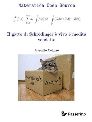 cover image of Il gatto di Schrodinger è vivo e medita vendetta