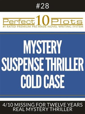 "cover image of Perfect 10 Mystery / Suspense / Thriller Cold Case Plots #28-4 ""MISSING FOR TWELVE YEARS – REAL MYSTERY THRILLER"""