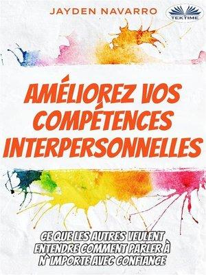 cover image of Améliorez Vos Compétences Interpersonnelles