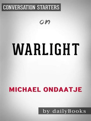 cover image of Warlight--A novel by Michael Ondaatje | Conversation Starters