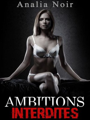 cover image of Ambitions Interdites Volume 3--Libre et Libertine
