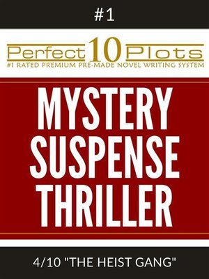 "cover image of Perfect 10 Mystery / Suspense / Thriller Plots--#1-4 ""THE HEIST GANG"""