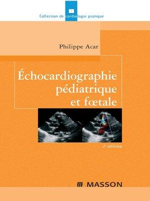 cover image of Échocardiographie pédiatrique et foetale